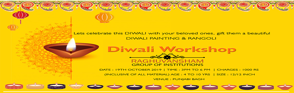 Book Online Tickets for Diwali Workshop 2019, Delhi.   DIWALI WORKSHOP Lets celebrate this DIWALI with your beloved ones Gift them a DIWALI PAINTING & RANGOLI   Date : 19th October 2019 Time : 3 pm to 6 pm (Inclusive of all material) Size : 12/12 Inch Age : 4 yrs to 10 yrs Charges : 1000r