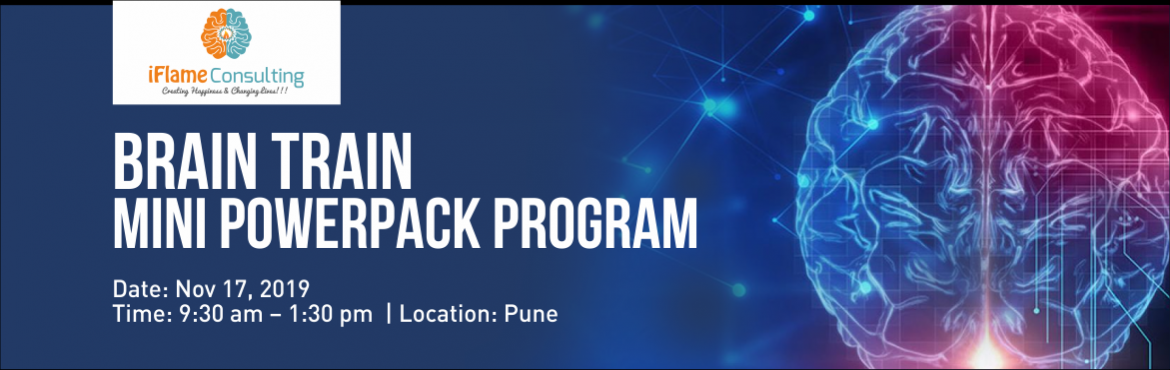 Book Online Tickets for Brain Train Mini PowerPack with Ridhima , Pune.  In this half-day introductory workshop, you will learn the basics of Neuro-Linguistic Programming. We provide you with the tools to manage your thoughts, and thereby manage yourself.  Course Outline  An introduction to NLP Presupposition