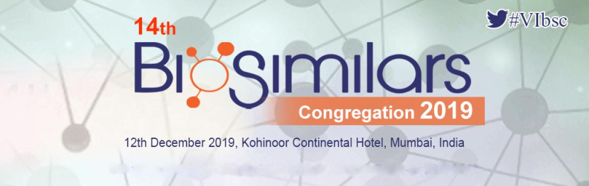 Book Online Tickets for 14th Biosimilars Congregation 2019, Mumbai. 14th Biosimilars Congregation 2019 12th December 2019, Kohinoor Continental Hotel, Mumbai, India 14th Biosimilars Congregation 2019 will be your opportunity with leading industry experts to discuss from development, manufacturing to commercialization