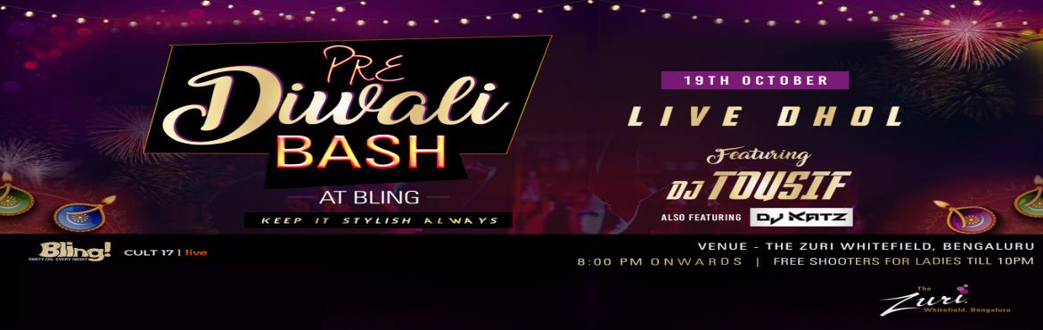 Book Online Tickets for Pre Diwali Bash Ft. Dj Tousif, Bengaluru. Pre Diwali Bash @ Bling with Dj Tousif & Dj Katz with Live Dhol. Get ready to dance to the tunes of some all-time classic numbers on Saturday 8pm onwards with the most amazing DJ! We got an amazing night ahead; its Goanna be proper Desi Punjabi t