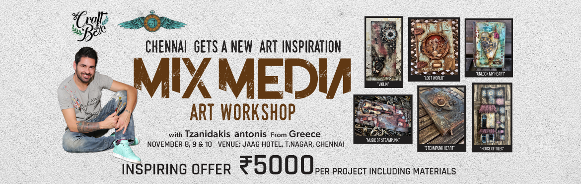 Book Online Tickets for Mix Media Art Workshop with Tzanidakis A, Chennai.  Day 1(Forenoon) MUSIC OF STEAMPUNK  November 8th : (morning session)(5 hours duration) Timing:- 9.00 a.m to 2.00 p.m WOOD /MDF panel 24x54cms. In this class you will use Dusty Attic Designer Chipboard, pages from a book to create