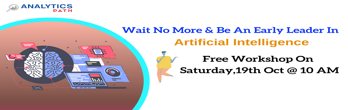 Book Online Tickets for Start Registering For AI Free Interactiv, Hyderabad. Start Registering For AI Free Interactive Session By Industry Experts From IIT & IIM-By Analytics Path On 19th Oct @ 10 AM, Hyderabad About The Event: Analytics Path is an advanced analytics-based training institute delivering real-time based tra