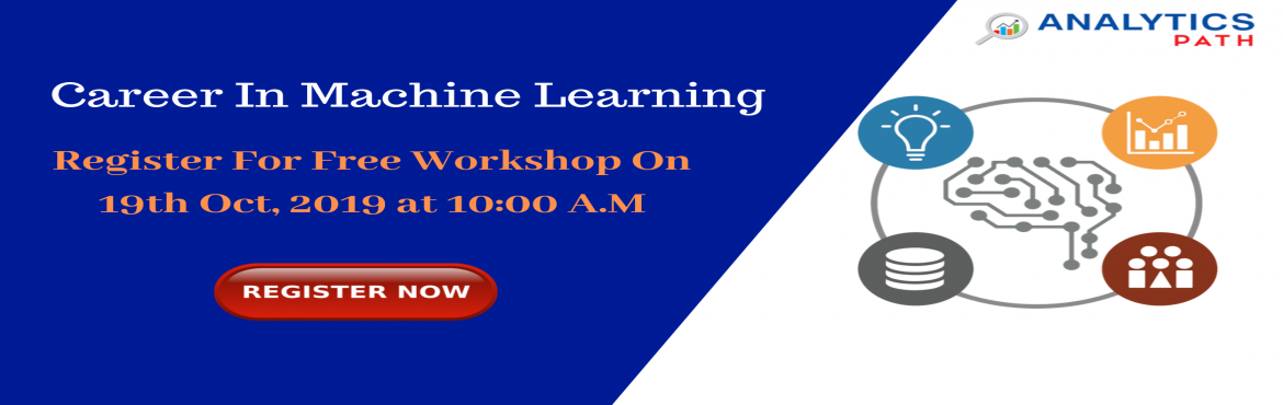 Book Online Tickets for Attend Free Interactive Session On Machi, Hyderabad. Attend Free Interactive Session On Machine Learning Program To Kick Start Your Analytics Career In 2019-By Analytics Path On 19th Oct,10 AM, Hyderabad About The New Batch:  Machine Learning aims to teach the complete Data Warehousing Concepts in an e