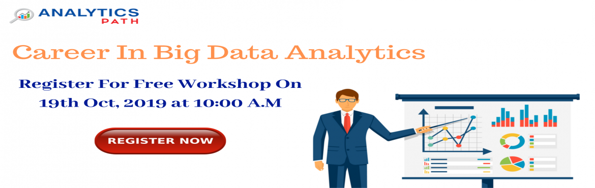Book Online Tickets for Enroll For Workshop On Big Data Analytic, Hyderabad. Enroll For Workshop On Big Data Analytics To Transform Into Experts By Analytics Path On 19th Oct,10 AM, Hyd Course Overview  Data Scientist are the Professionals who can analyze and explain complex digital data where they can organize varying data e