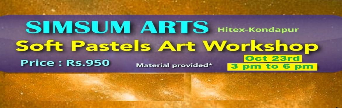 Book Online Tickets for Soft Pastels Art Workshop, Hyderabad. Hurry, Register Online and save Rs.300/-. Spot Registration will attract Rs.300/- additional fee.SimSum Arts Gallery and Studio is conducting Soft Pastels Art Workshop.  Register and join us to learn the art of working, drawing, and coloring wit