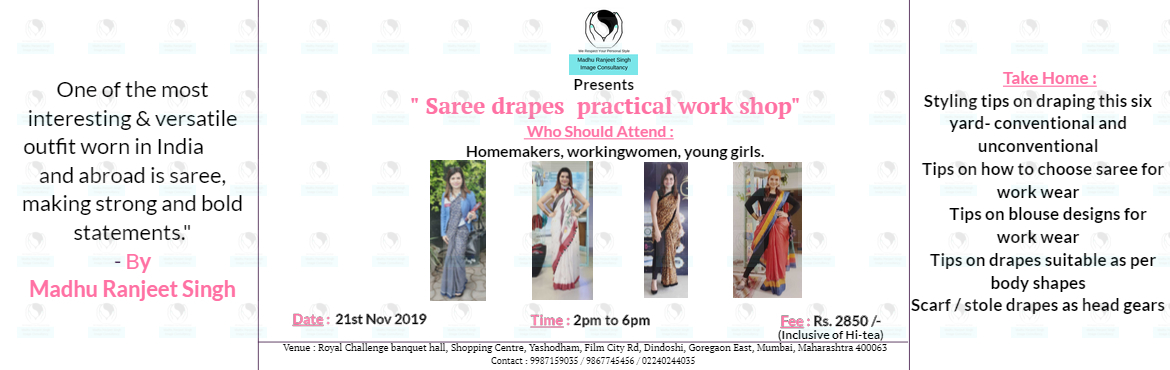Book Online Tickets for Saree Drapes Practical Workshop, Mumbai.   Do you love Sarees? Do you want to look different everytime you want to drape your favourite saree?Do you know that Sarees can be draped in different styles based on your body shapes?? Did you know that a blouse design as per your body shape c