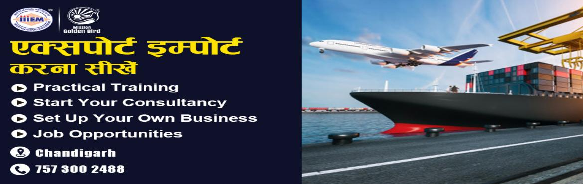 Book Online Tickets for Start and Set up Your Own Import and Exp, Chandigarh. Suitable For -1. Any Graduate / MBA student willing to become Exporter / Importer. 2. Businessmen having their own shop/ factory/products Or willing to Export their own Products.3. Anyone willing to work in Export / I