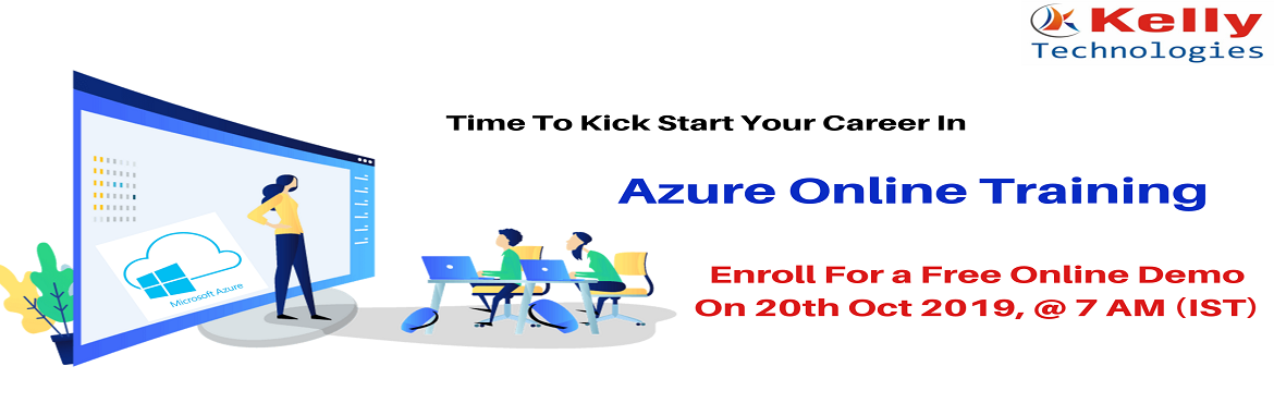 Book Online Tickets for Take A Part In Azure Free Online Demo Se, Hyderabad. Take A Part In Azure Free Online Demo Session By Experts At Kelly Technologies On 20th Oct at 7AM. About The Event: Microsoft Azure is one among the most exclusively used platform for the on-demand cloud computing applications. Azure is well capable