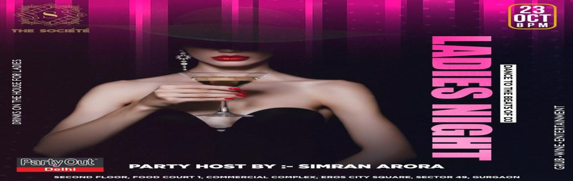 Book Online Tickets for Ladies Night By Party Out Delhi, Gurugram. Ladies Night By Party Out Delhi Hey ! It\'s A Wednesday ! We At Party Out Delhi Know How Much You All Love Us ! So Here\'s Bringing You Meet \'n\' Greet With Wine \'n\' Dine This Wednesday At An Elite Property In Sohna Road !!! Be Our Guest & Joi