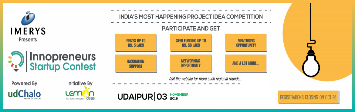 Book Online Tickets for Innopreneurs Startup Contest 2K19 - Udai, Udaipur. Participate and win Rs. 5 Lacs of prizes along with Rs. 50 Lacs of Seed Capital. Are you an innovation freak? Do have an innovative idea? Participate in one of its kind of competition for Entrepreneurs.  iNNOPRENEURS\'19 (Startup Contest)&n