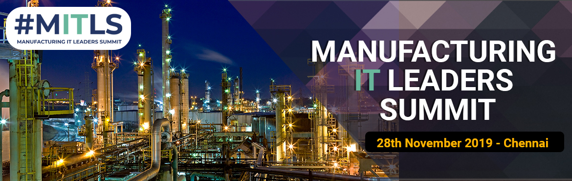 Book Online Tickets for Manufacturing IT Leaders Summit (MITLS) , Chennai. #MITLS 2019 is the New Game Changer! The one-stop experience that brings together manufacturing IT decision makers and keeps them at the forefront of manufacturing's digital transformation. DELEGATE REGISTRATION Rupees 15000 + Tax SPONSOR