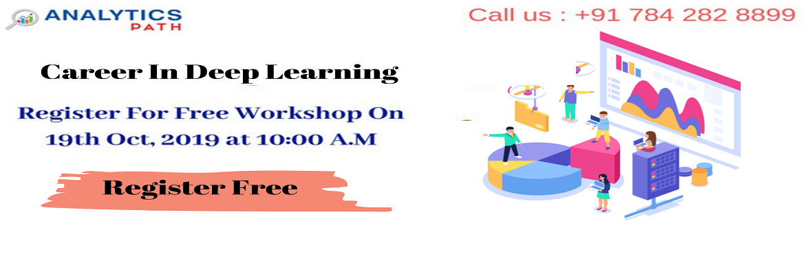 Book Online Tickets for Register For Exclusive Deep Learning Fre, Hyderabad. Register For Exclusive Deep Learning Free Interactive Session By Experts From IIT & IIM At Analytics Path On 19th Oct, 2019 @ 10:00 AM, Hyderabad. About The Event:  Analytics Path with the prime initiative to elevate the rise in demand for the De