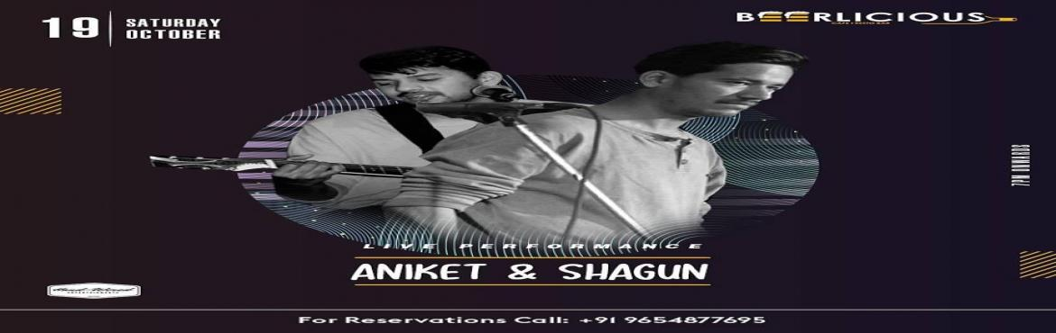 Book Online Tickets for LIVE MUSIC PERFORMANCE BY ANIKET AND SHA, Jaipur.  Catch Aniket & Shagun LIVE @beerlicious1 this#Saturday! Book your spots now!