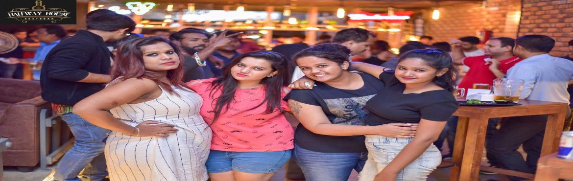 Book Online Tickets for Thirsty Thursday Ladies Night at Halfway, Bengaluru. It\'s Thirsty Thursday Night Happening at Brand New Venue: HALFWAY HOUSE RESTOBAR, New Bel Road Venue Ambience: Indoor + Outdoor = Club with Dance Floor & Chilling Section at Outdoor Rooftop DJ on The Top to see all your expression and