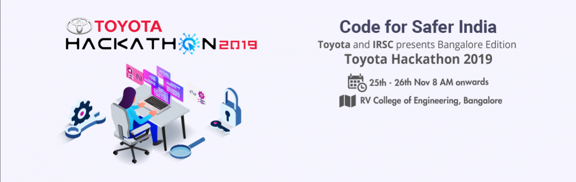 """Book Online Tickets for Toyota Hackathon 2019- Code for Safer In, Bengaluru. Toyota Hackathon 2019- Code for Safer India: Indian Road Safety Campaign has come up with one of its initiatives """"Hackathon- Code for Safer India"""" in collaboration with the lead automotive manufacturer """"TOYOTA"""" in the ci"""