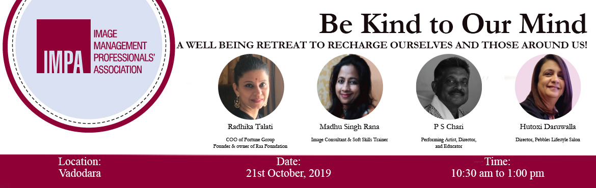 Book Online Tickets for Be Kind to Our Mind a well being retreat, Vadodara. Be Kind to Our Mind a well being retreat to recharge ourselves and those around us!  This October for Mental Health Awareness Month- Lets take Action towards a mentally healthier world and support our well being and the well being of others.. I
