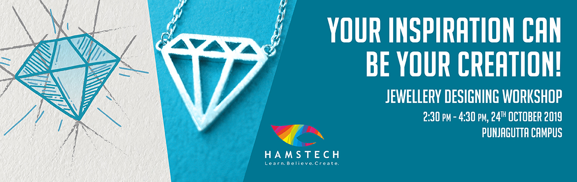 Book Online Tickets for Turn Your Inspiration Into Your Creation, Hyderabad. Do you have a passion to design statement jewellery? Hamstech brings to you an amazing opportunity where you'll learn to illustrate necklaces, earrings, bracelets and so much more. In this workshop our experts will tell you about the art of ill