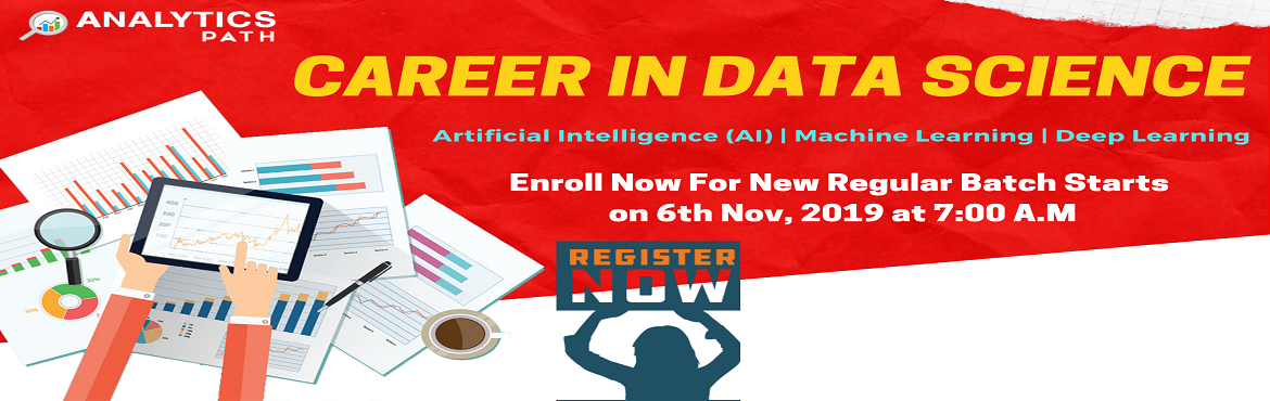 Book Online Tickets for Enroll Now For Data Science New Regular , Hyderabad. Enroll Now For Data Science New Regular Batch Starts On 6th Nov, 7 AM, Hyderabad-Attended By Experts From IIT And IIM, At Analytics Path. About The Event- Interested in exploring a new world of opportunities in the analytics technology of Data Scienc