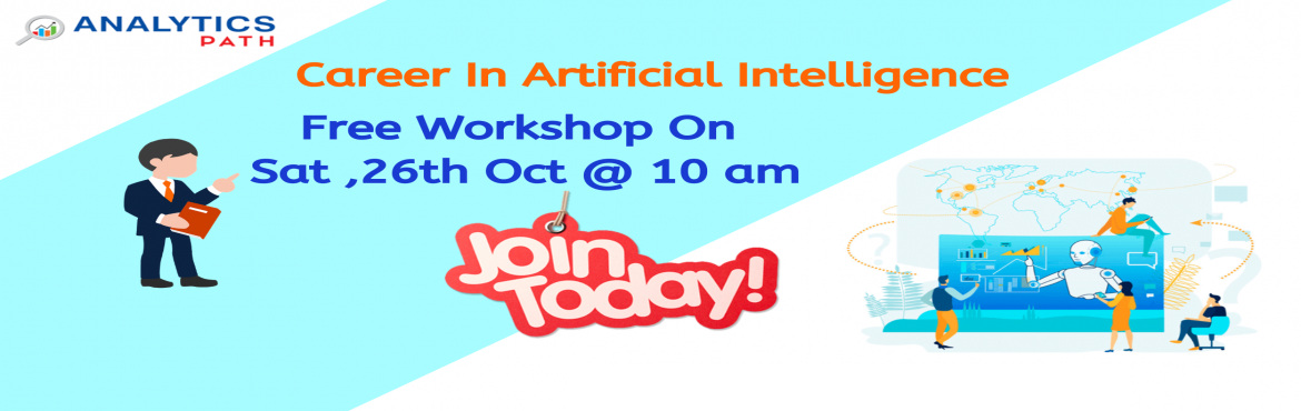 """Book Online Tickets for Get Registered For Free AI Interactive S, Hyderabad. Get Registered For Free AI Interactive Session By Experts At Analytics Path On Saturday , 26th Oct @ 10 am Hyderabad. About The Event- Be a part of the Analytics Path highly acclaimed """"Free Interactive Session On AI Training"""" by analytics"""
