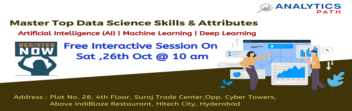 Book Online Tickets for Data Science Informative Sessions, 26th , Hyderabad. Data Science Informative Sessions, 26th Oct, 10 AM- Discover Ample Opportunities In Analytics - By Analytics Path, Hyderabad. About The Event: It's high time now everyone must be well aware of the fact that data can be used simultaneously in va