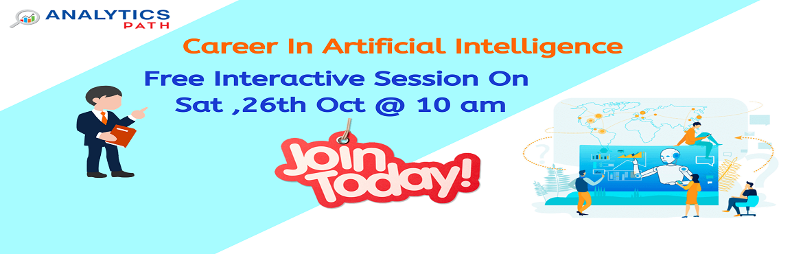 """Book Online Tickets for Get Registered For Free AI Interactive S, Hyderabad. Get Registered For Free AI Interactive Session By Experts At Analytics Path On 26th Oct, 2019 @ 10:00 AM, Hyderabad. About The Event- Be a part of the Analytics Path highly acclaimed """"Free Interactive Session on AI Training"""" by analytics"""