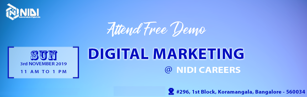 Book Online Tickets for Free Demo on Advanced Digital Marketing, Bengaluru. National Institute of Digital India (NIDI) Careers is hosting a free digital marketing demo in Bangalore for those who are really curious about Digital Marketing. The purpose of this demo is to give an idea about Digital Marketing and make the best u