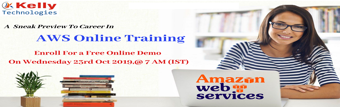 Book Online Tickets for Attending For Kelly Technologies Online , Hyderabad. Ensure On Building the Best Set Of Career Knowledge On Online AWS By Attending For Kelly Technologies Free Online AWS Demo On 23rd OCT, 7AM Grab The Best Set Of Career Knowledge Of AWS By Enrolling For Kelly Technologies Free Online AWS Demo Session