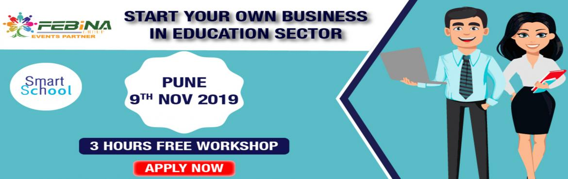 Book Online Tickets for START YOUR OWN BUSINESS IN EDUCATION SEC, Pune. First time in PUNE. Start Your Own Business With Fastest Growing E-Learning Company !!! Why You Should Grab This Opportunity? � Assured Repeat Business and Quick ROI. � Minimum Initial Investment � Used by Over 10 Lakh Students and 5000 Schools