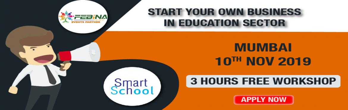 Book Online Tickets for START YOUR OWN BUSINESS IN EDUCATION SEC, Mumbai.   First time in Mumbai. Start Your Own Business With Fastest Growing E-Learning Company !!! Why You Should Grab This Opportunity? � Assured Repeat Business and Quick ROI. � Minimum Initial Investment � Used by Over 10 Lakh Students and 500