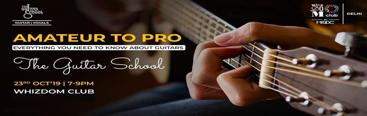 Book Online Tickets for Amateur to Pro: All You Need to Know Abo, New Delhi. A free of cost workshop led by \
