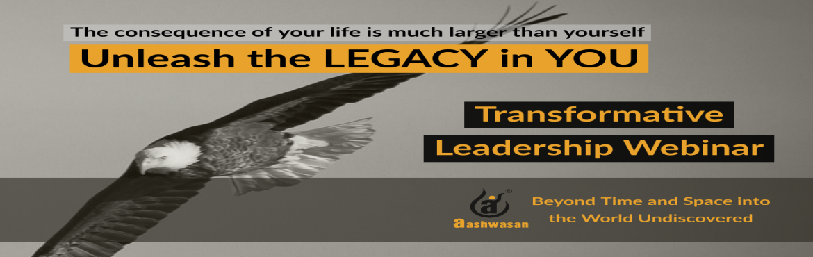 Book Online Tickets for Transformative Leadership Webinar - Unle, Bengaluru. The path to creating a legacy begins from knowing that you are built for it. There is a science behind behind the phenomenon of transformative leadership.    About this Event   TRANSFORMATIVE LEADERSHIP The consequence of your life is much large