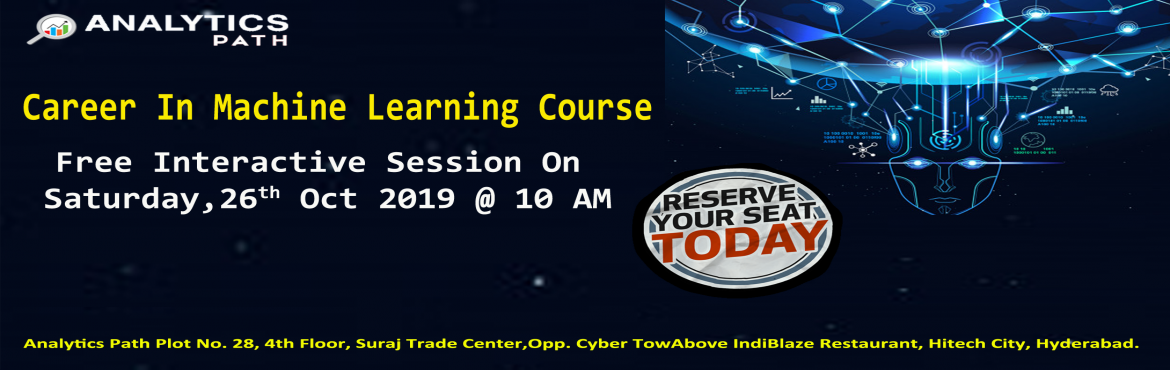 Book Online Tickets for the Analytics Path Workshop in Machine L, Hyderabad. Attend Machine Learning Demo To Kick Start Your Analytics Career In 2019-By Analytics Path 26TH Oct @ 10 AM, Hyderabad About The Event: Machine Learning builds a solid foundation by covering the most popular technologies and its applications, includi