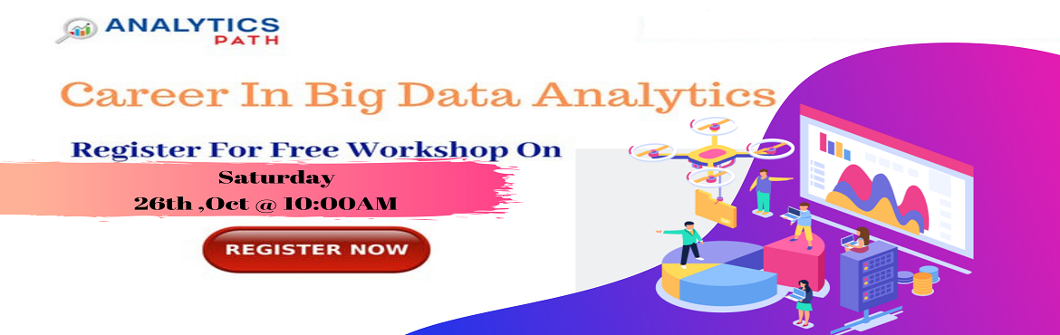 Book Online Tickets for Register For Free Interactive Session on, Hyderabad. Register For Free Interactive Session on Big Data Analytics Training By Experts From IIT & IIM By Analytics Path On 26th Oct, 2019 @ 10:00 AM, Hyderabad. If you are a career enthusiasts in the leading analytics technology of Big Data Analytics th