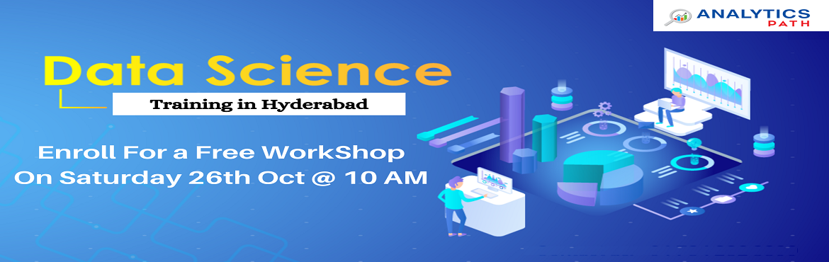 Sign Up For Workshop On Data Science Training-Learn From Experts-By Analytics Path Commencing From 26th Oct, 10 AM, Hyd