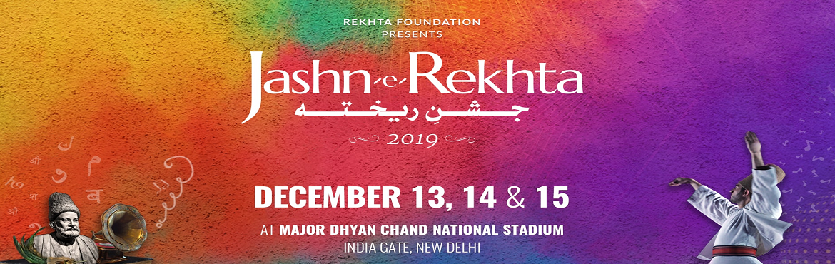 Book Online Tickets for 6th Jashn-e-Rekhta 2019 | 3 Day Cultural, New Delhi. Rekhta Foundation presents 6th Jashn-e-Rekhta 2019, for all language and culture enthusiasts especially, Urdu lovers for a plethora of events and experiences.