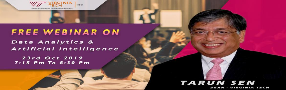 Book Online Tickets for Free Webinar on Data Analytics and Artif, Chennai. Join this wonderful webinar presented by Professor Tarun Sen - Expert in Data Analytics to know about the job opportunities in data analytics and artificial intelligence. How doing certifications in Virginia Tech will provide good credibility in gett