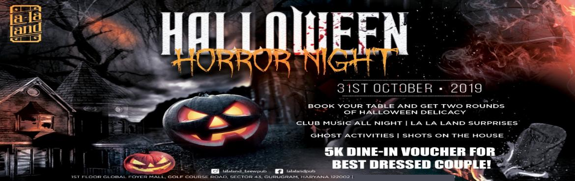 Book Online Tickets for Halloween Horror Night At La La Land, Gu, Gurugram. Gurgaon, get ready for the biggest Halloween Horror Night, happening at La La Land     - Special round of halloween delicacies for table reservations!- Special prizes for best halloween make-up- Face painting & special activities- Specially curat