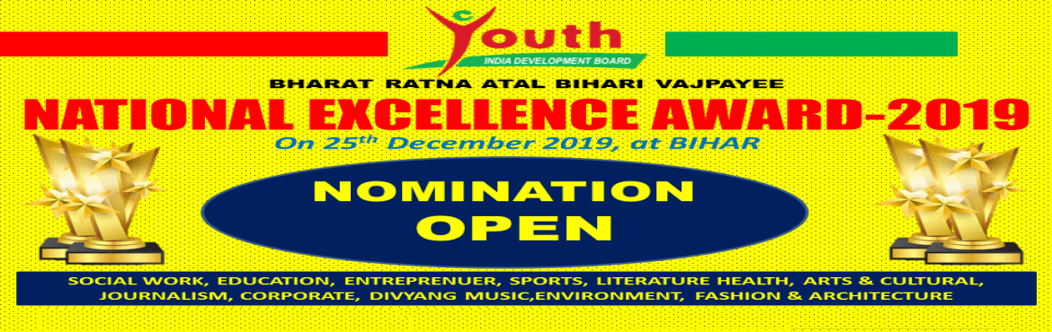 Book Online Tickets for NATIONAL EXCELLENCE AWARDS-2019, DARBHANGA. YOUTH INDIA DEVELOPMENT BOARD\