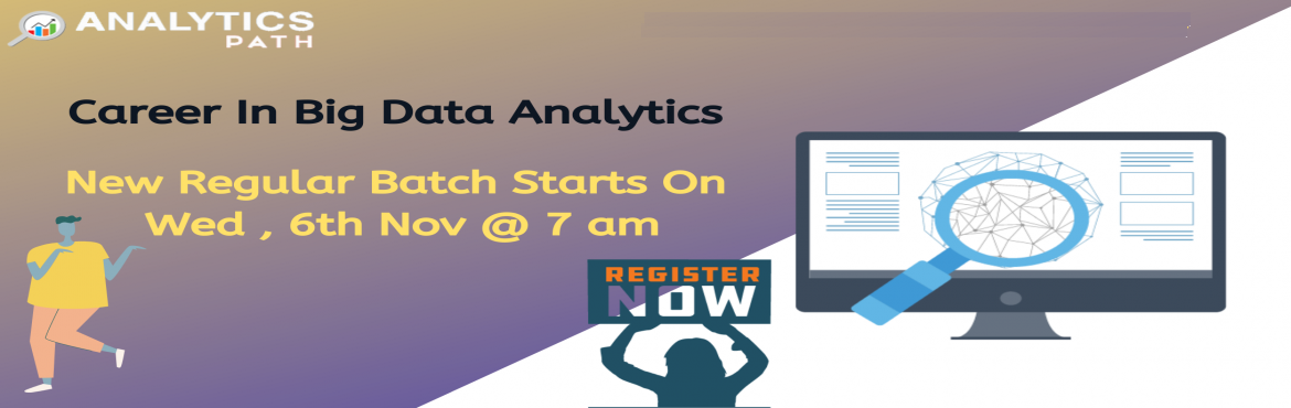 Book Online Tickets for High Interactive New Regular Batch on Bi, Hyderabad. Enroll For New Regular Batch On Big Data Analytics To Transform Into Experts By Analytics Path From 6th Nov @ 7 AM, Hyd Course Overview  Data Scientist are the Professionals who can analyze and explain complex digital data where they can organize var
