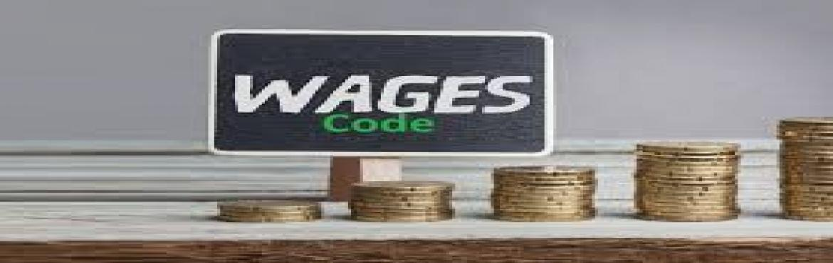 Book Online Tickets for THE CODE ON WAGES 2019 , Kolkata. Introduction: TheCode on Wagesreplaces four laws — the Payment ofWagesAct, 1936; the MinimumWagesAct, 1948; the Payment of Bonus Act, 1965; and the Equal Remuneration Act, 1976. There are number of labo