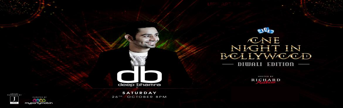 Book Online Tickets for Diwali Bollywood Blockbuster Night at Ta, Bengaluru. Let out the Desi in you, as we go all out with a larger-than-life experience with.. One Night in Bollywood as DJ DEEP BHAMRA  Sat Oct 26 , at ICE Taj MG Road takes over the console and brings some desi tadka to the mix ! The BIGGE