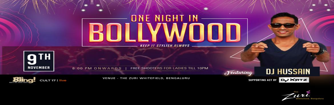Book Online Tickets for One Night In Bollywood  Ft. Dj Hussain, Bengaluru. One Night In Bollywood @ Bling with Dj Hussain & Dj Katz .Get ready to dance to the tunes of some all-time classic numbers on Saturday 8pm onwards with the most amazing DJ! We got an amazing night ahead; its Goanna be proper Desi Punjabi tunes al