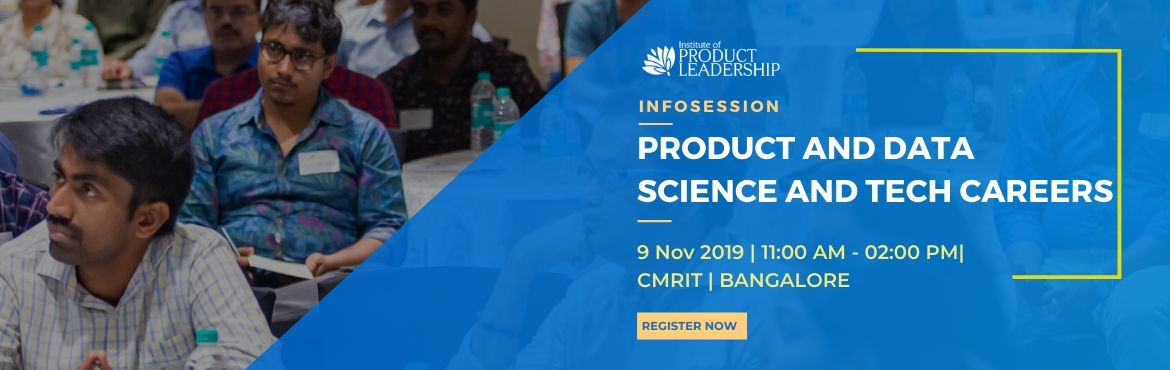 Book Online Tickets for INFOSESSION   PRODUCT AND DATA SCIENCE A, Bengaluru.   Career Growth often rewards the one who continuously upskills and stays current with the industry. What got you here may not get you there! Are you wondering just what it takes to stand out in this crowd and take your career to the next level