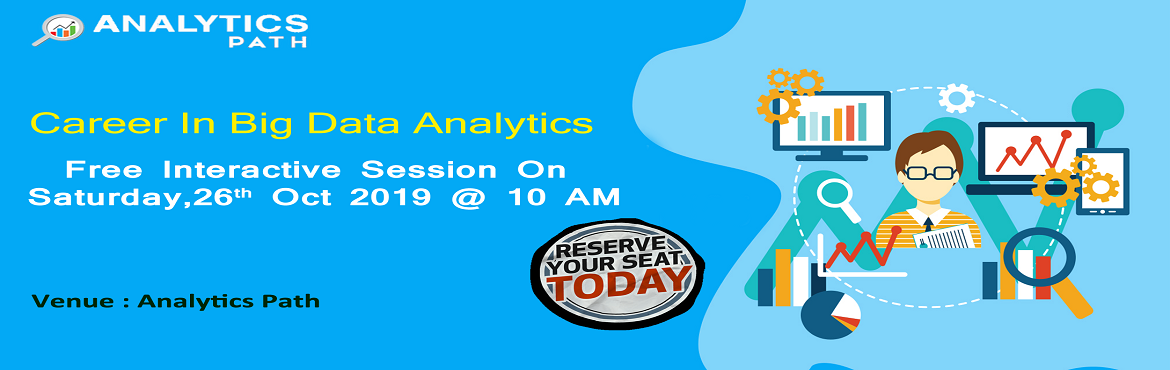 """Book Online Tickets for Register Free Interactive Session On Big, Hyderabad. Register Free Interactive Session On Big Data Analytics-""""Career In Analytics"""" By Analytics Path 26th Oct, 10 AM, Hyderabad. About The Event- The explosion of Big Data has given ample opportunities for the organizations that are generating"""
