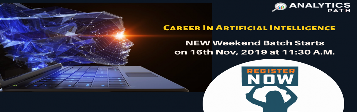 Book Online Tickets for Sign Up For New Weekend Batch on AI Trai, Hyderabad. Sign Up For New Weekend Batch on AI Training-By Experts from IIT & IIM at Analytics Path Commencing From 16th Nov@ 11:30 AM, Hyderabad About The Program- Artificial Intelligence is among the most progressing technologies across the analytics doma