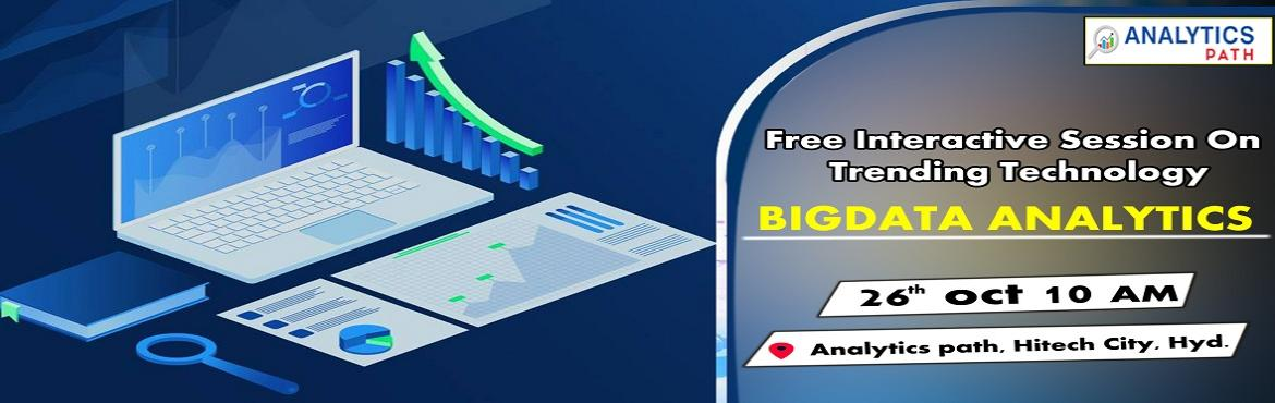 Book Online Tickets for Register For Free Big data Analytics Int, Hyderabad. Register For Free Bigdata Analytics Interactive-Kick Start Your Bigdata Analytics Career In 2019-By Analytics Path On Saturday , 26th Oct @ 10 am Hyderabad About The Interactive: Bigdata Analytics is among the most widely used business analytics soft