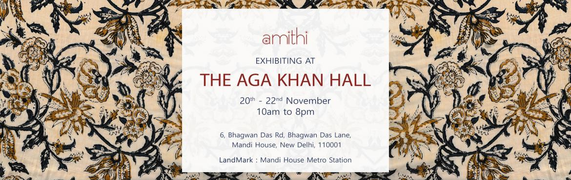 Book Online Tickets for Amithi Delhi Exhibition, New Delhi.  Amithi is the coming together of people passionate for the rich culture India has to offer. We come from different parts of India each bringing with us a unique culture and yet, the blend is fitting and seamless. SAVE THE DATE(S), come be