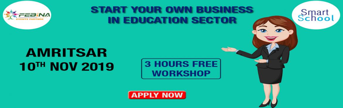 Book Online Tickets for START YOUR OWN BUSINESS IN EDUCATION SEC, Amritsar. START YOUR OWN BUSINESS IN EDUCATION SECTOR First time in AMRITSAR. Start Your Own Business With Fastest Growing E-Learning Company !!! Why You Should Grab This Opportunity? � Assured Repeat Business and Quick ROI. � Minimum Initial Investment �
