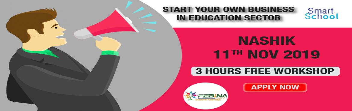 Book Online Tickets for START YOUR OWN BUSINESS IN EDUCATION SEC, Nashik.  START YOUR OWN BUSINESS IN EDUCATION SECTOR First time in NASHIK. Start Your Own Business With Fastest Growing E-Learning Company !!! Why You Should Grab This Opportunity? � Assured Repeat Business and Quick ROI. � Minimum Initial Investme