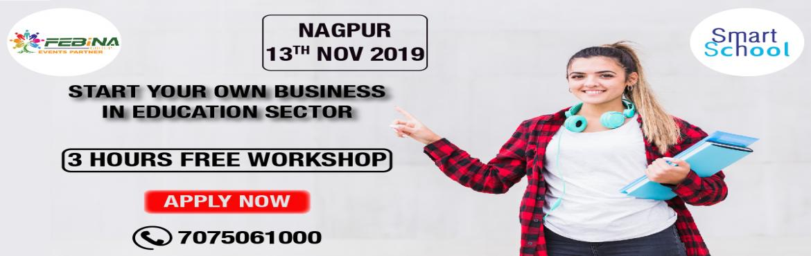 Book Online Tickets for START YOUR OWN BUSINESS IN EDUCATION SEC, Nagpur.   START YOUR OWN BUSINESS IN EDUCATION SECTOR First time in Nagpur. Start Your Own Business With Fastest Growing E-Learning Company !!! Why You Should Grab This Opportunity? � Assured Repeat Business and Quick ROI. � Minimum Initial Investme